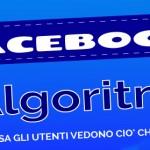 Algoritmo di Facebook: in base a cosa le persone vedono cosa pubblico?