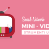 Mini video per i social network, 3 strumenti per crearli