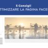 5 Consigli per Ottimizzare la Pagina Facebook