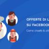 Offerte di Lavoro su Facebook: come crearle ed utilizzarle
