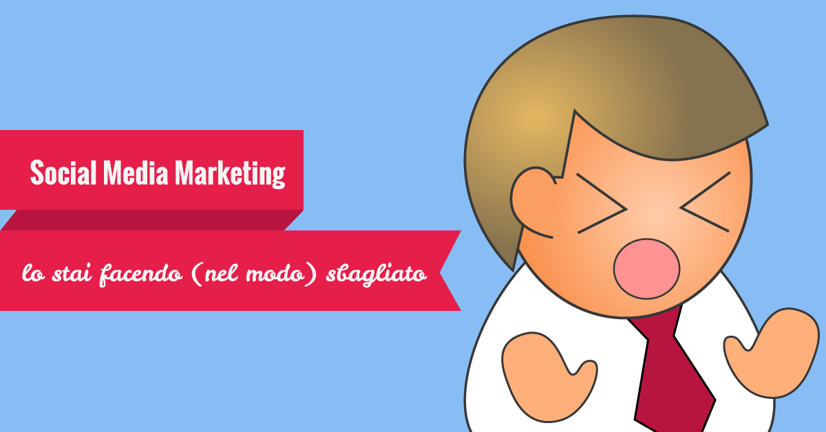 social-media-marketing-sbagliato