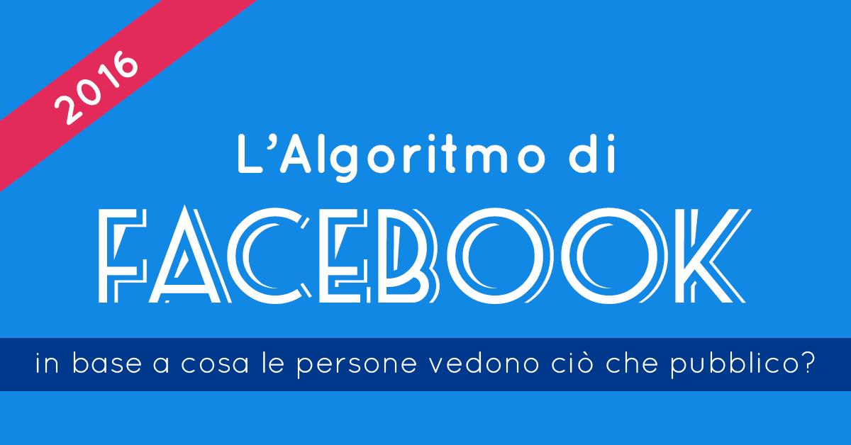 L'Algoritmo di Facebook 2017 [INFOGRAFICA AGGIORNATA]