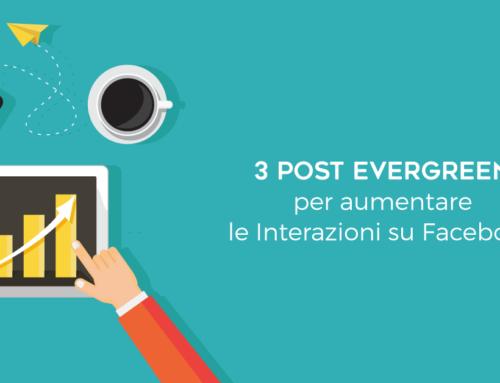 3 Post evergreen per aumentare le interazioni su Facebook