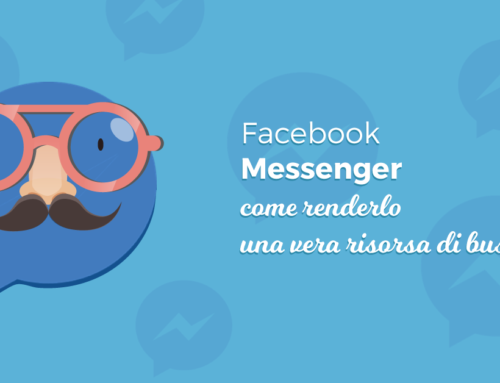 Facebook Messenger, come renderlo una vera risorsa di business