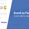 Eventi su Facebook: guida step by step