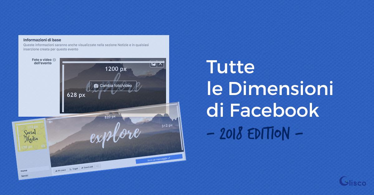 Tutte Le Dimensioni Di Facebook 2018 Glisco Marketing