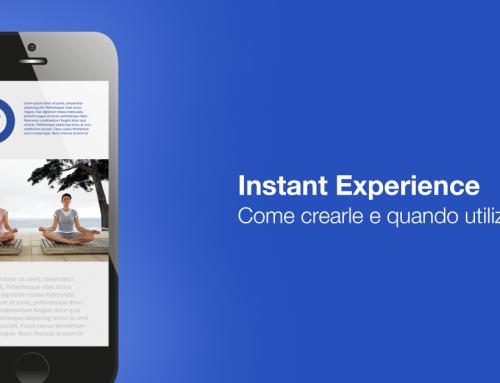 Instant Experience: come crearle e quando utilizzarle